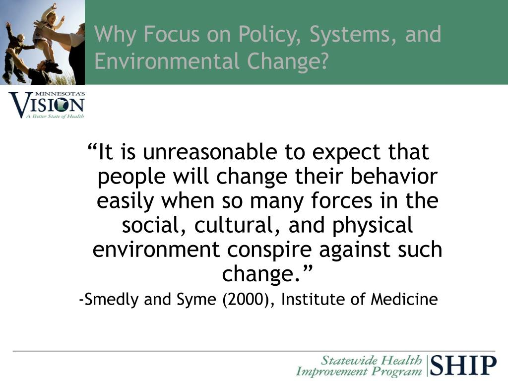Why Focus on Policy, Systems, and Environmental Change?