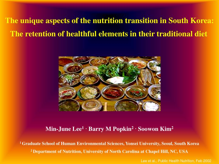 The unique aspects of the nutrition transition in South Korea: The retention of healthful elements i...