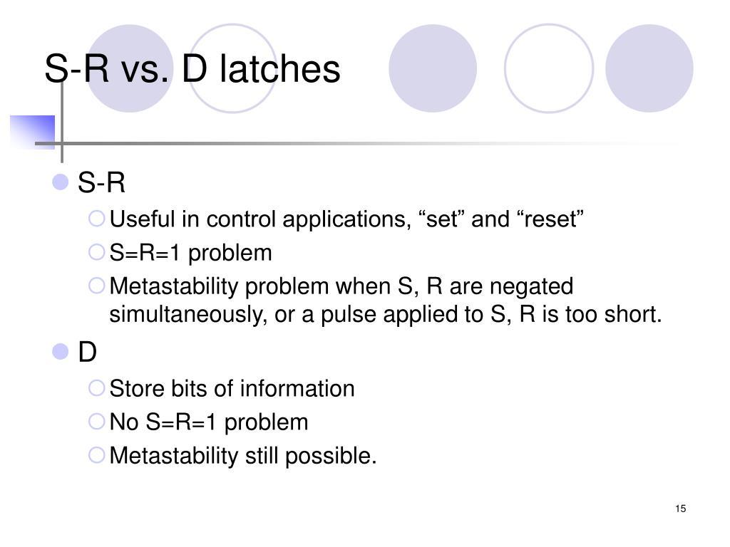 S-R vs. D latches