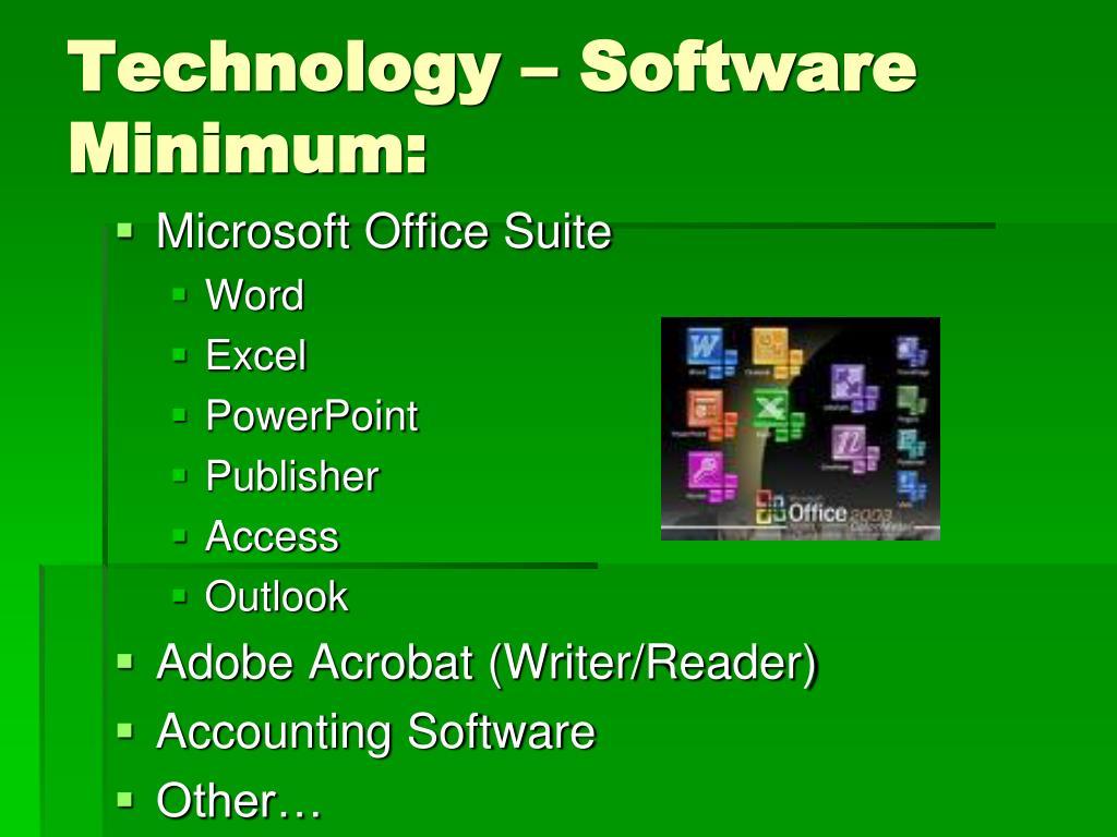 Technology – Software Minimum: