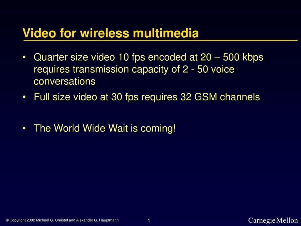 Video for wireless multimedia