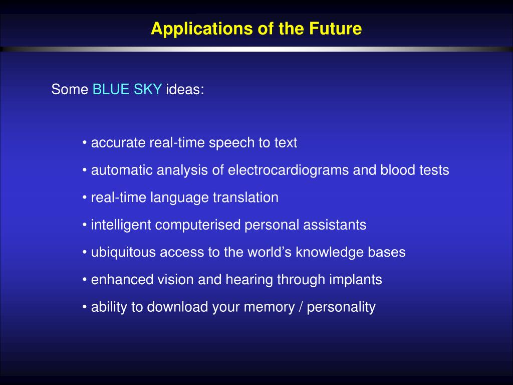 Applications of the Future