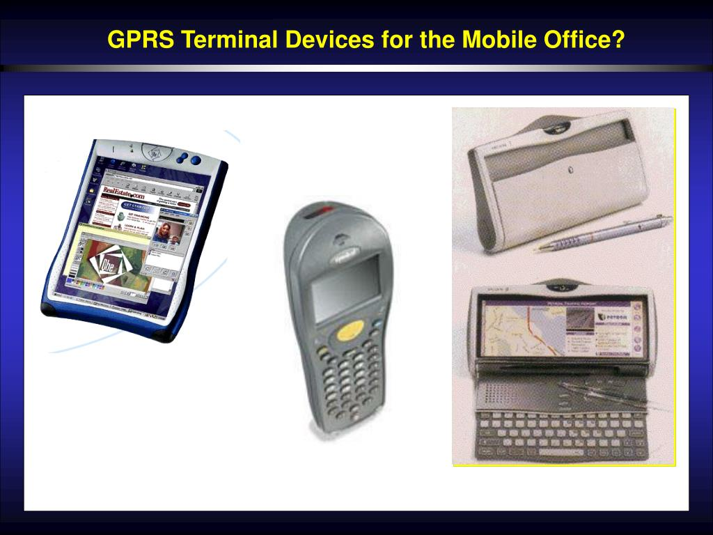 GPRS Terminal Devices for the Mobile Office?