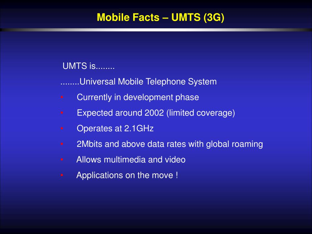 Mobile Facts – UMTS (3G)