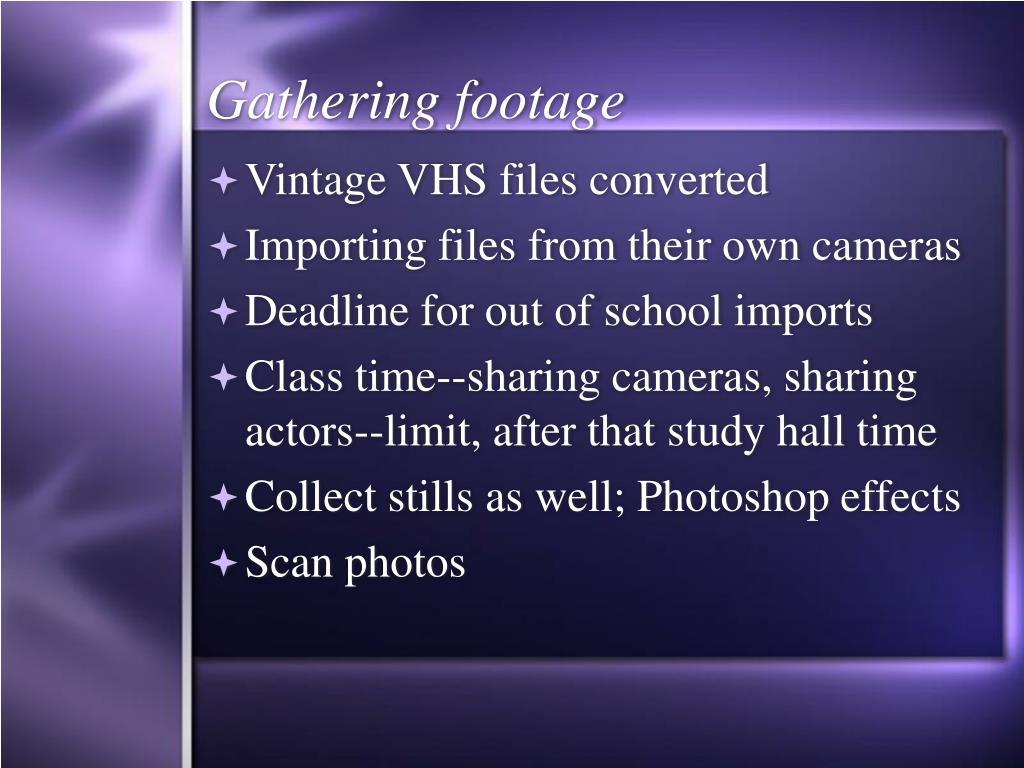 Gathering footage