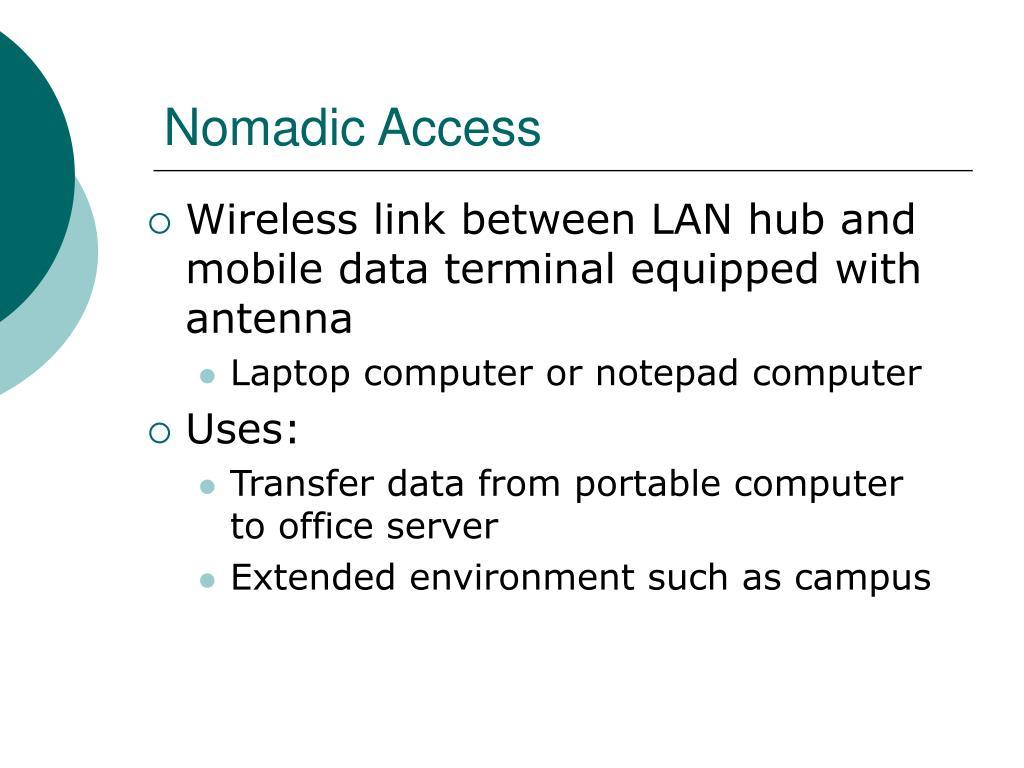 Nomadic Access