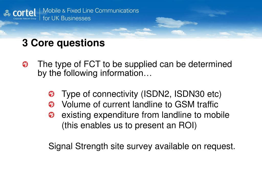 3 Core questions