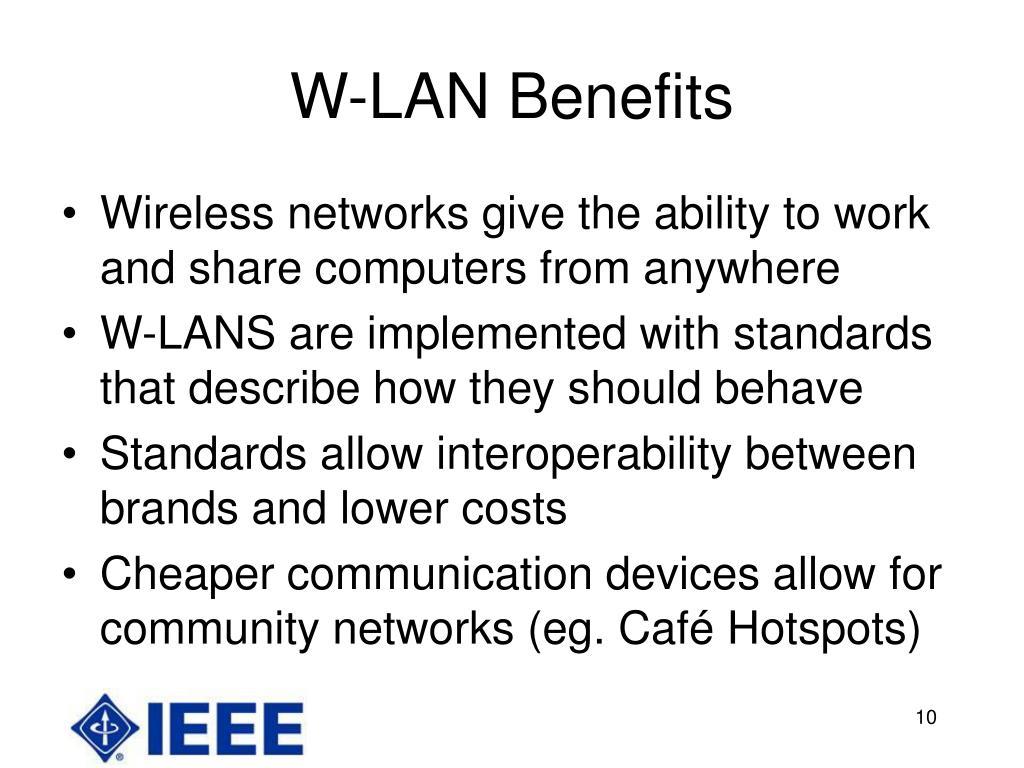 W-LAN Benefits
