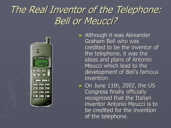 The real inventor of the telephone bell or meucci