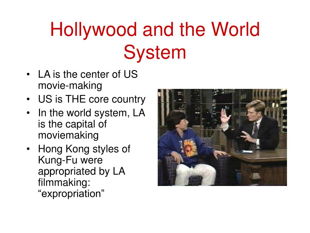 Hollywood and the World System