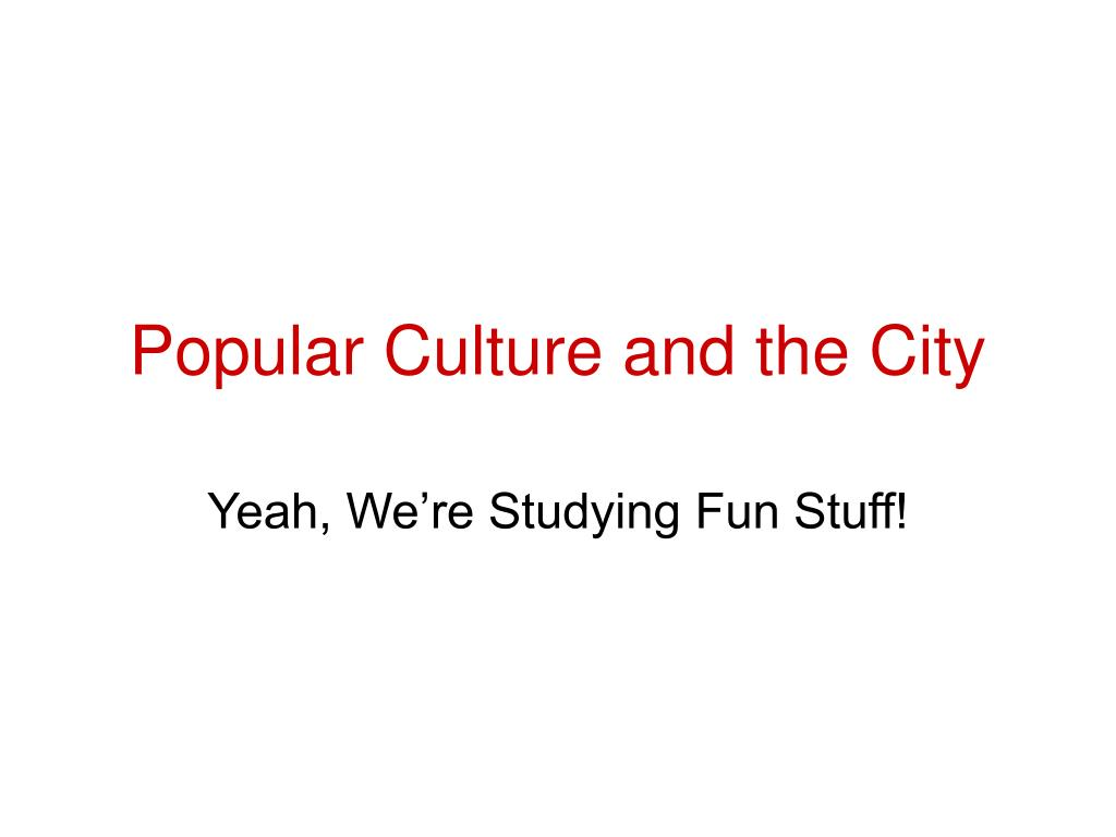Popular Culture and the City