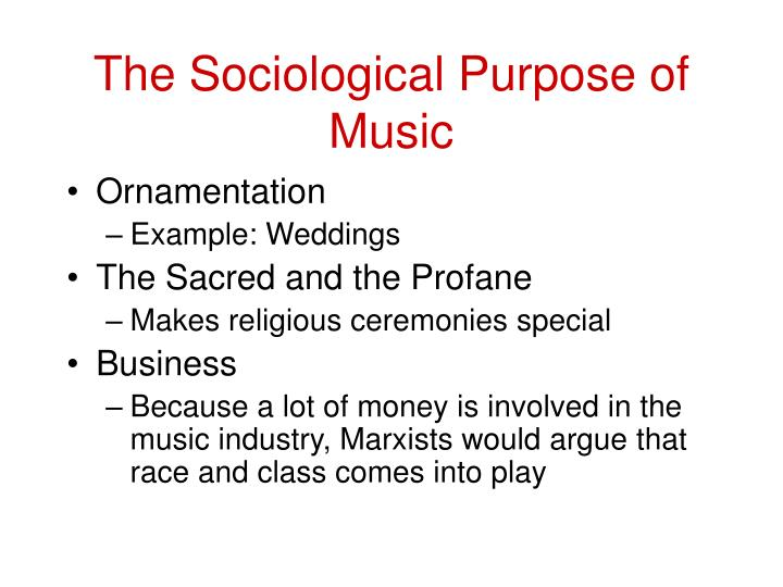 The sociological purpose of music