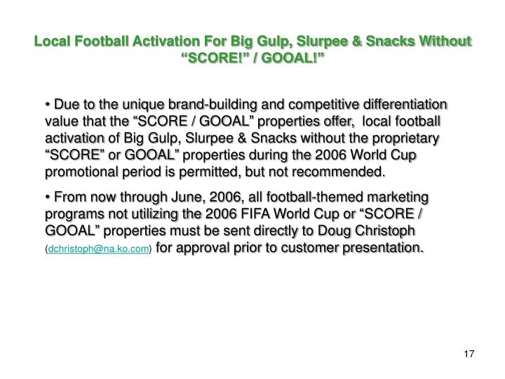 """Local Football Activation For Big Gulp, Slurpee & Snacks Without """"SCORE!"""" / GOOAL!"""""""