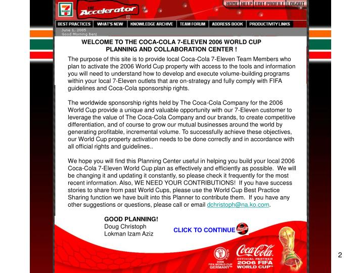 WELCOME TO THE COCA-COLA 7-ELEVEN 2006 WORLD CUP    PLANNING AND COLLABORATION CENTER !