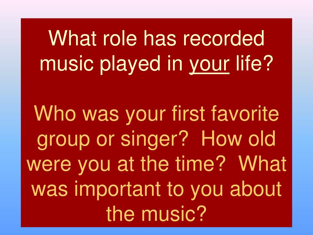 What role has recorded music played in