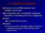 a classifier ensemble16