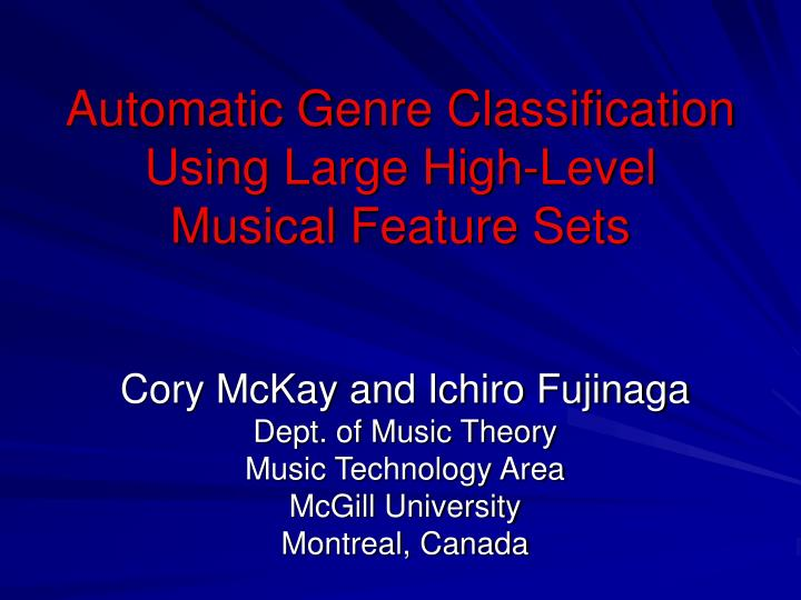 Automatic g enre classification using large high level musical feature sets
