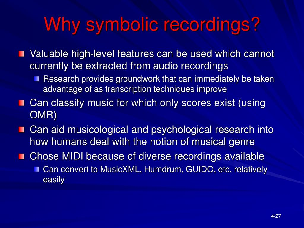 Why symbolic recordings?