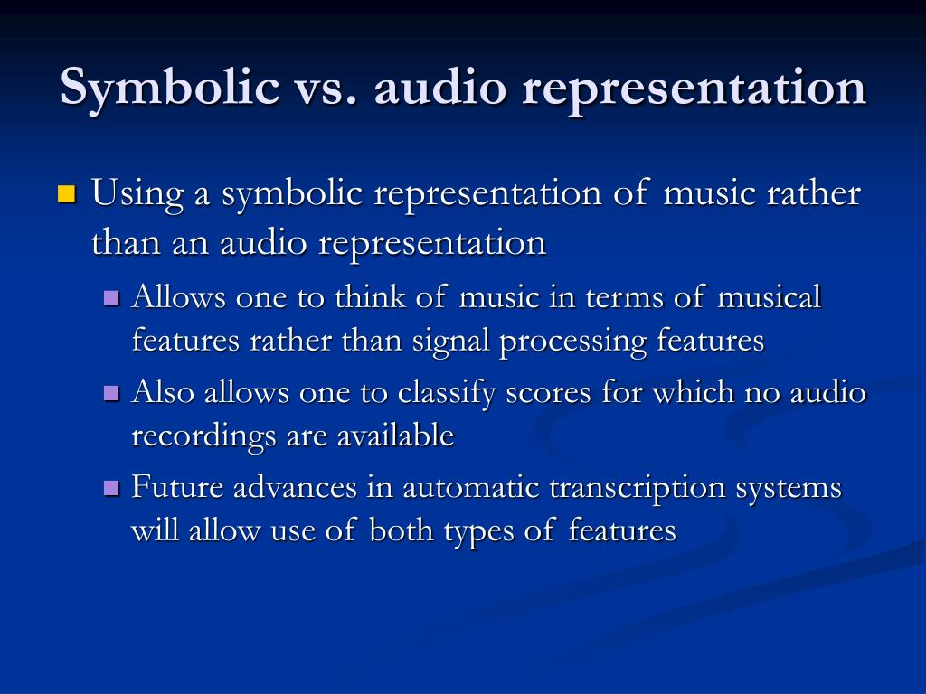 Symbolic vs. audio representation
