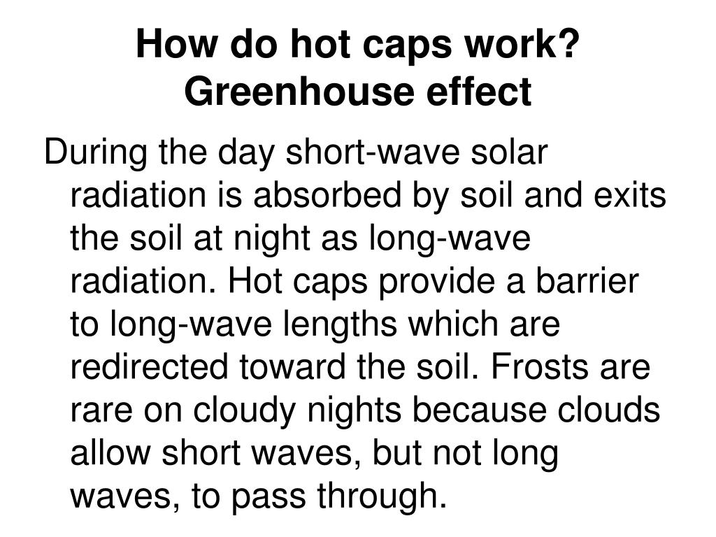 How do hot caps work?  Greenhouse effect