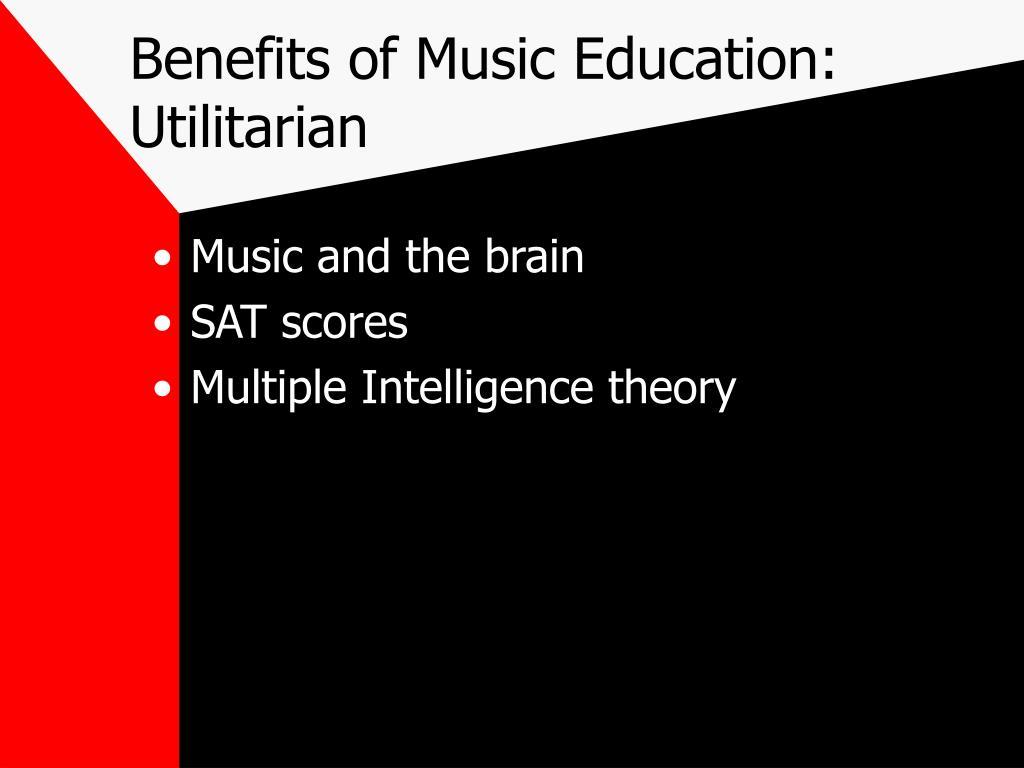 Benefits of Music Education: Utilitarian
