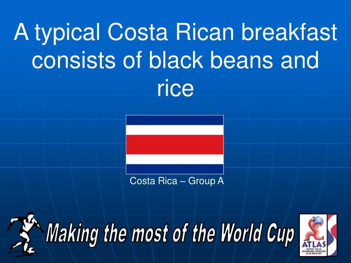 A typical Costa Rican breakfast consists of black beans and rice