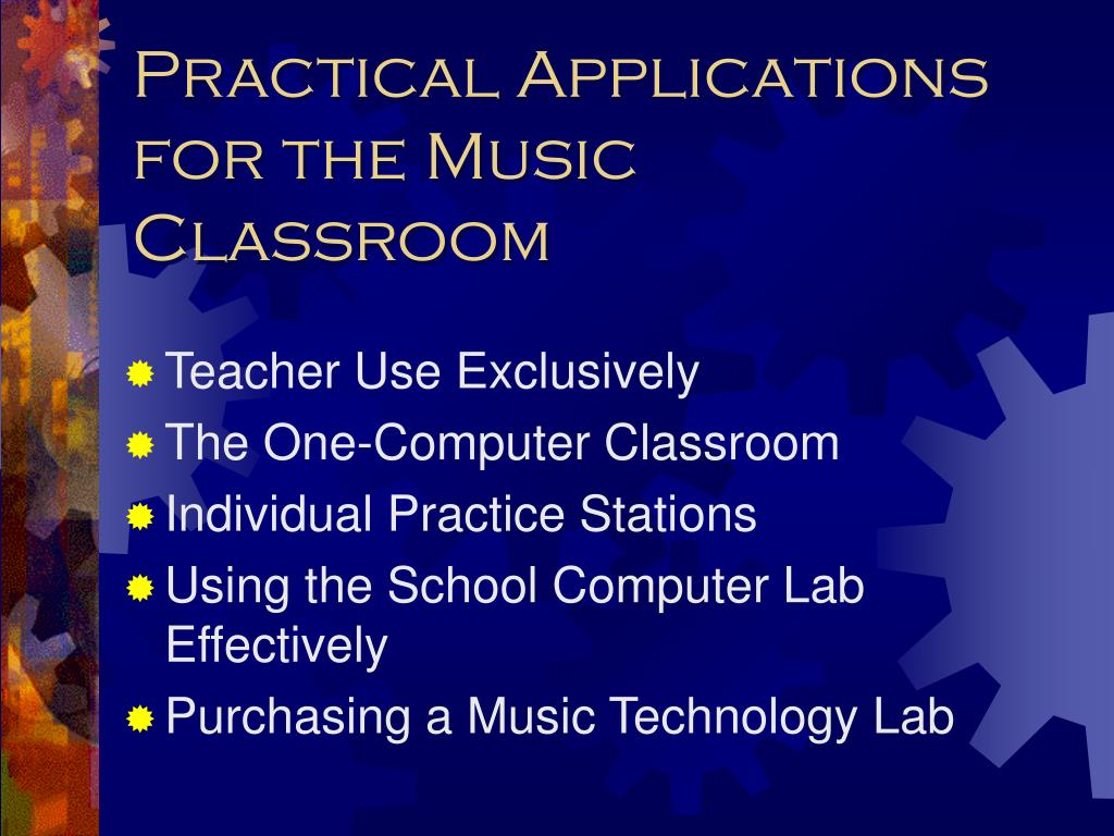 Practical Applications for the Music Classroom