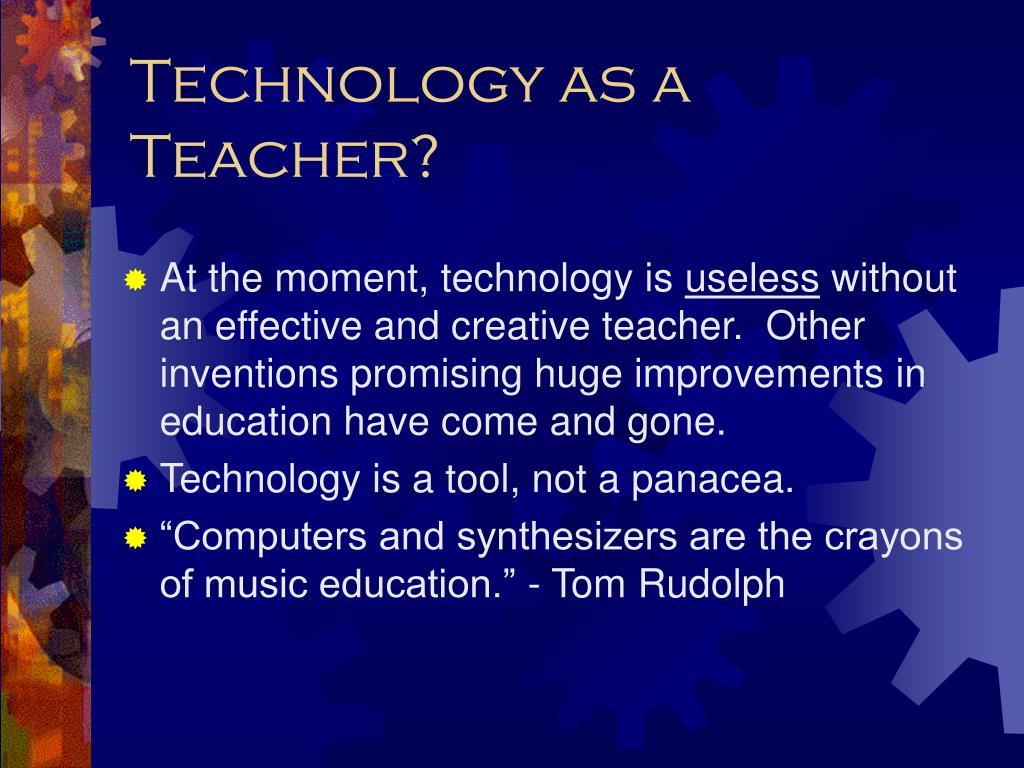 Technology as a Teacher?