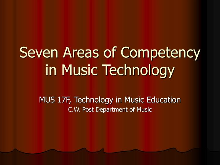 Seven areas of competency in music technology