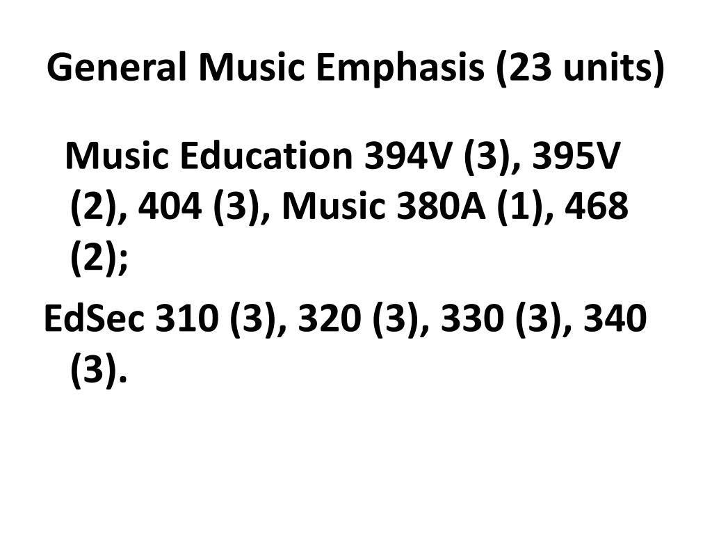General Music Emphasis (23 units)
