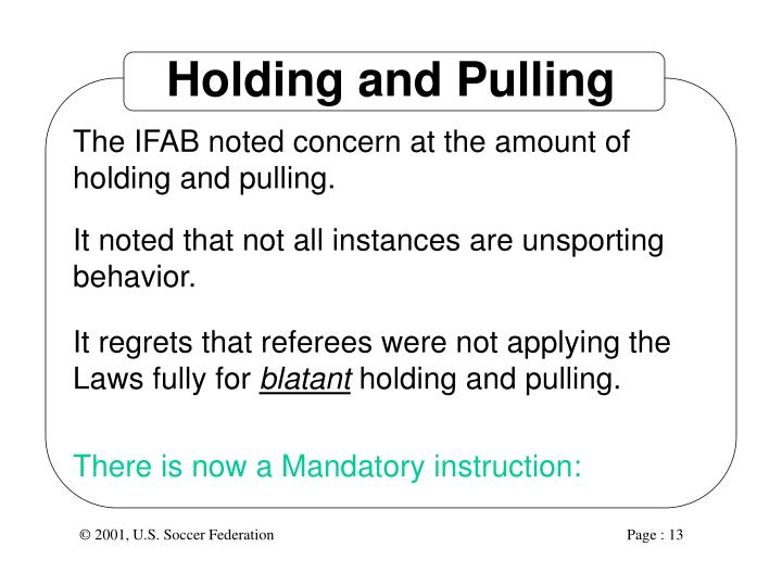 Holding and Pulling