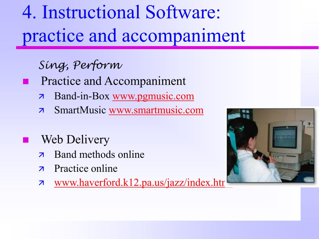 4. Instructional Software: practice and accompaniment