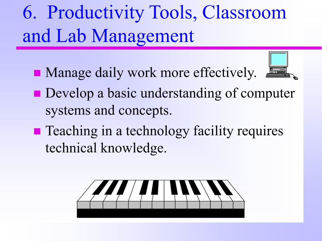 6.  Productivity Tools, Classroom and Lab Management