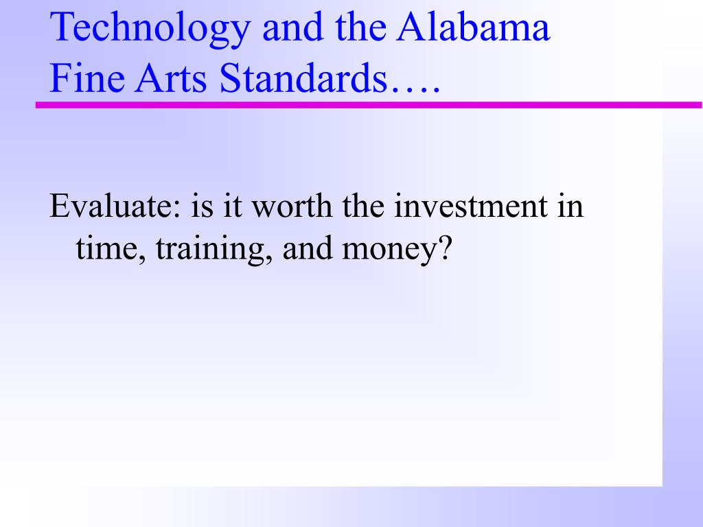 Technology and the Alabama Fine Arts Standards….