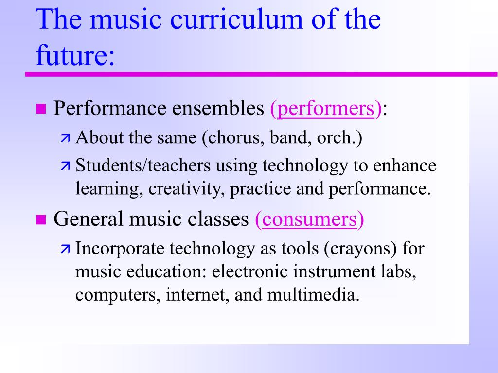 The music curriculum of the future: