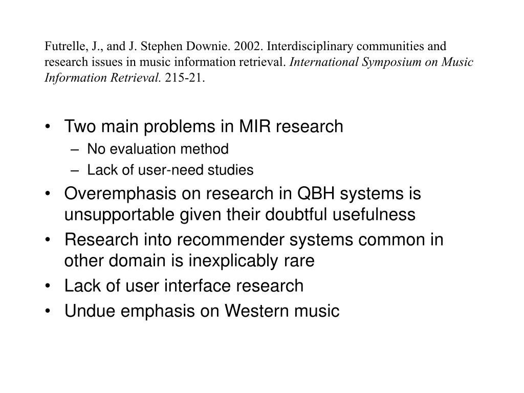 Futrelle, J., and J. Stephen Downie. 2002. Interdisciplinary communities and research issues in music information retrieval.
