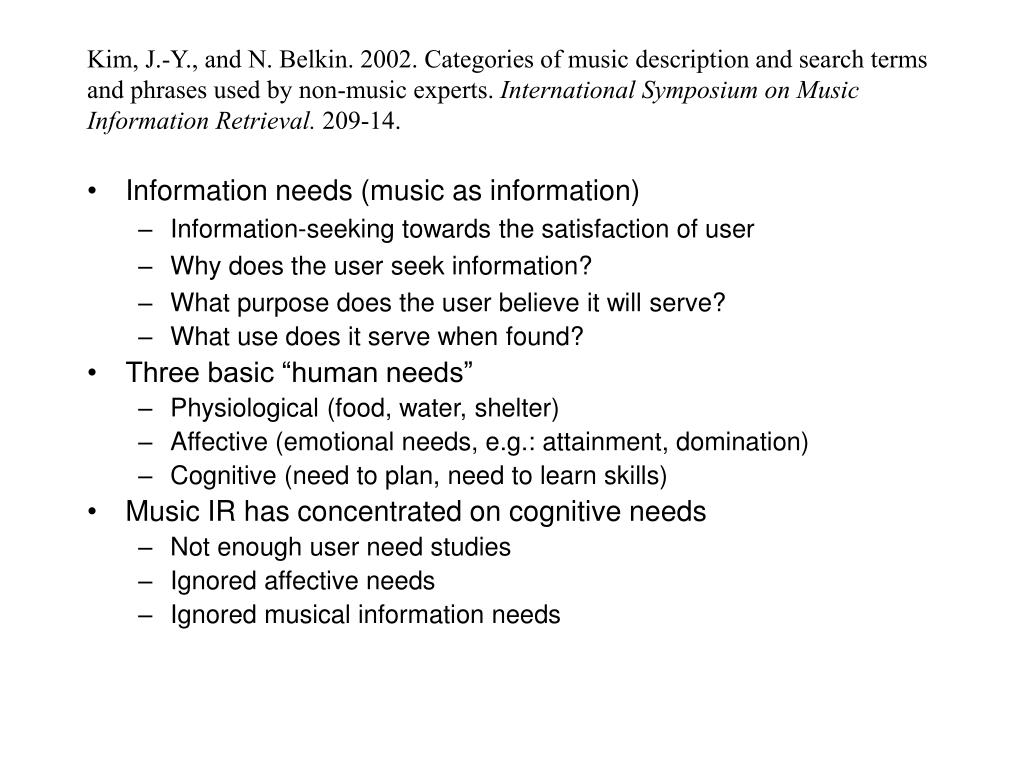 Kim, J.-Y., and N. Belkin. 2002. Categories of music description and search terms and phrases used by non-music experts.