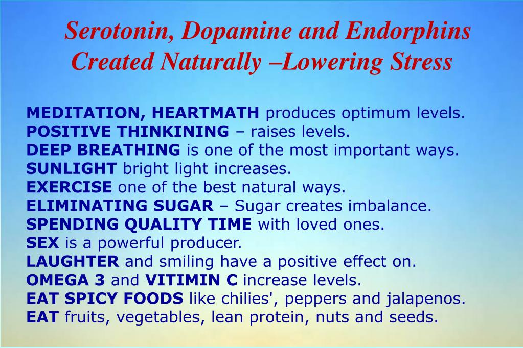 Serotonin, Dopamine and Endorphins