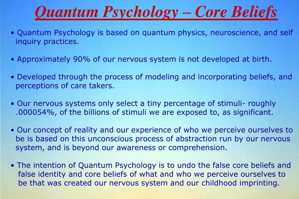 Quantum Psychology – Core Beliefs
