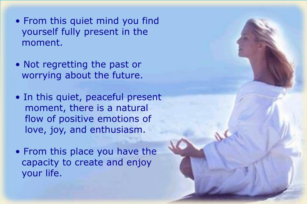 From this quiet mind you find