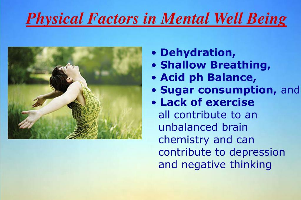 Physical Factors in Mental Well Being