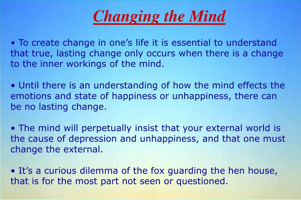 Changing the Mind