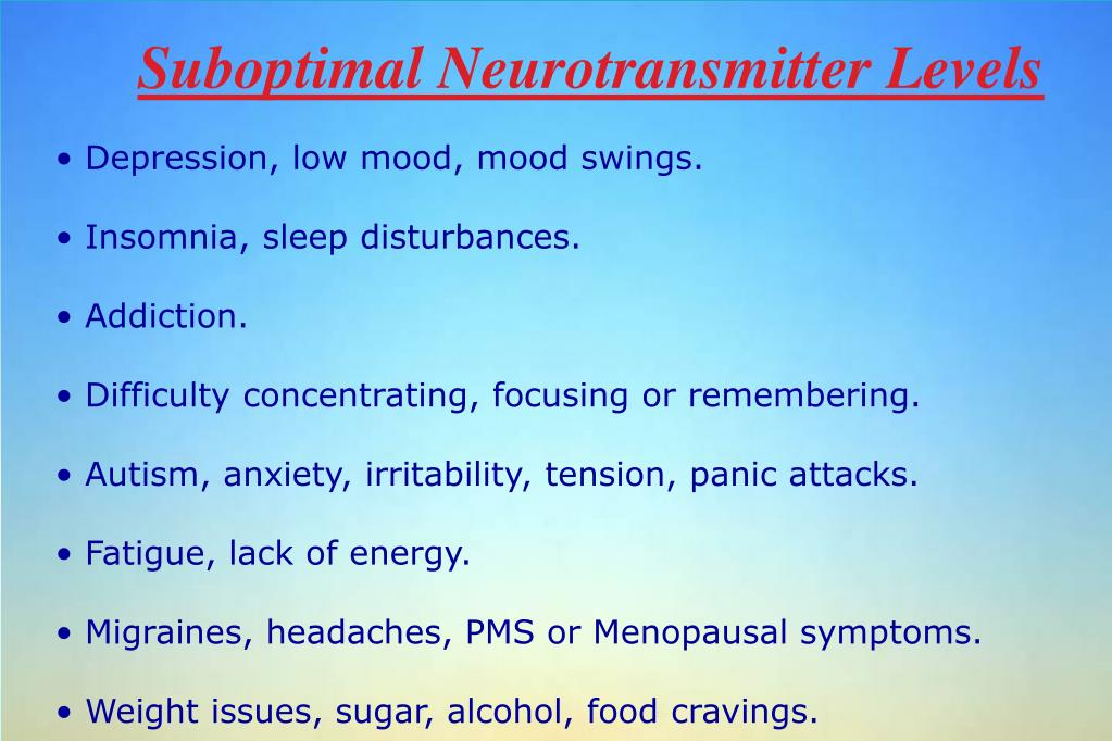 Suboptimal Neurotransmitter Levels