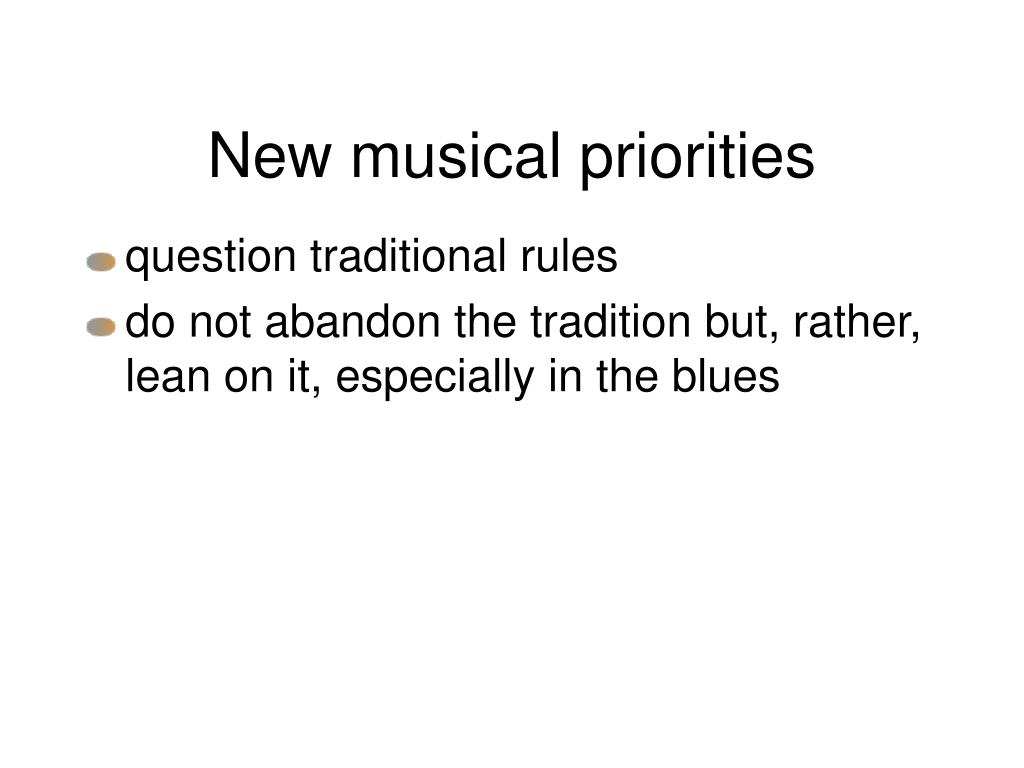 New musical priorities