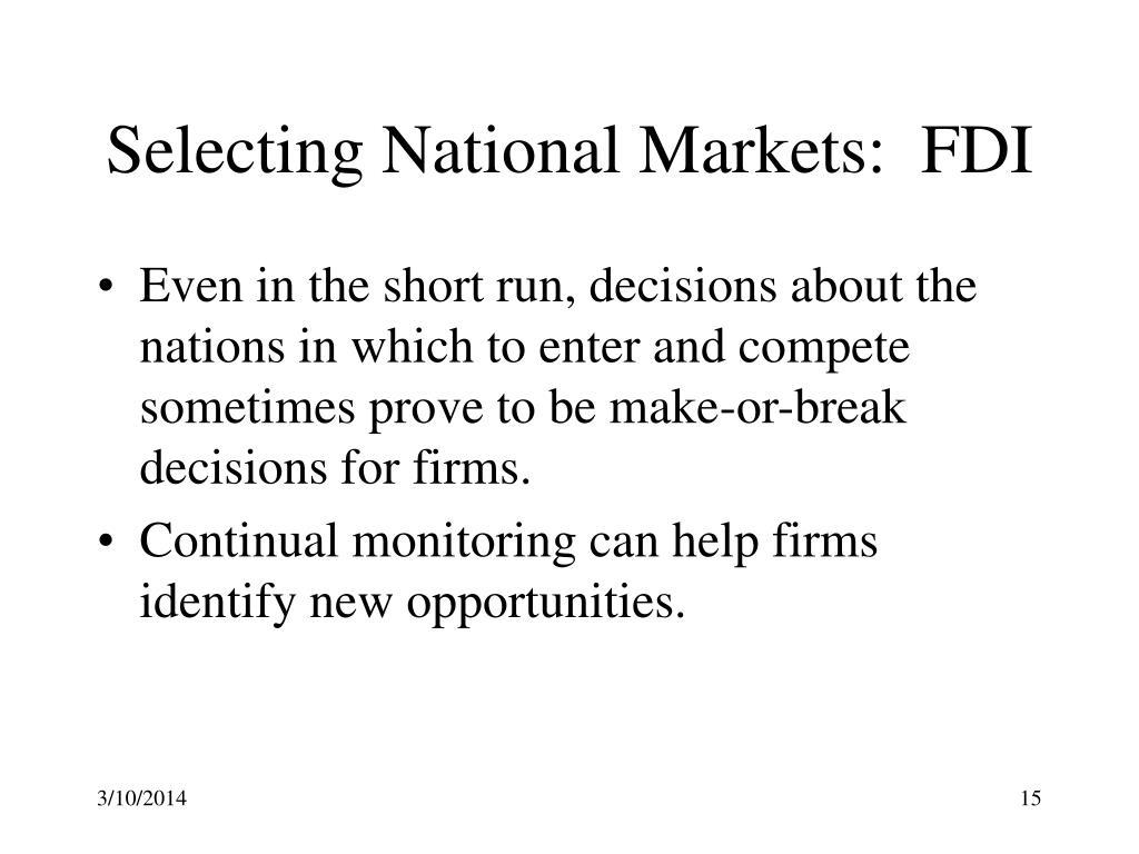 Selecting National Markets:  FDI
