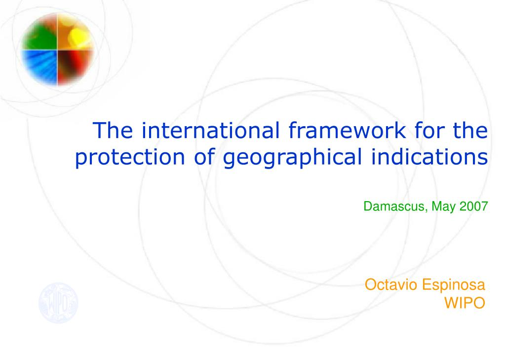 The international framework for the protection of geographical indications