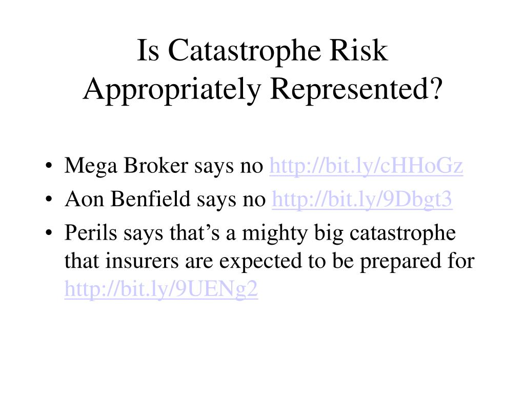 Is Catastrophe Risk Appropriately Represented?