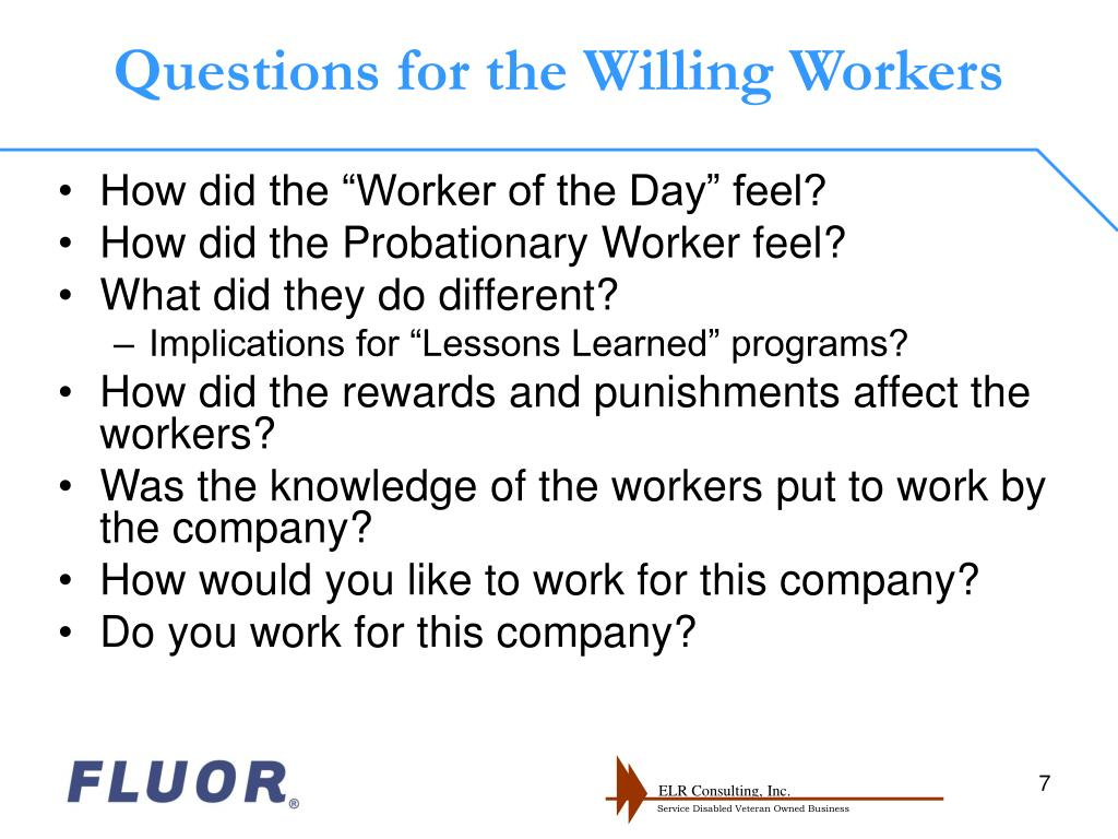 Questions for the Willing Workers