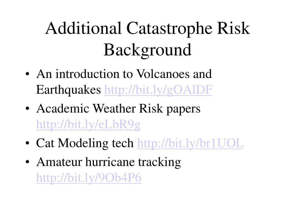 Additional Catastrophe Risk Background