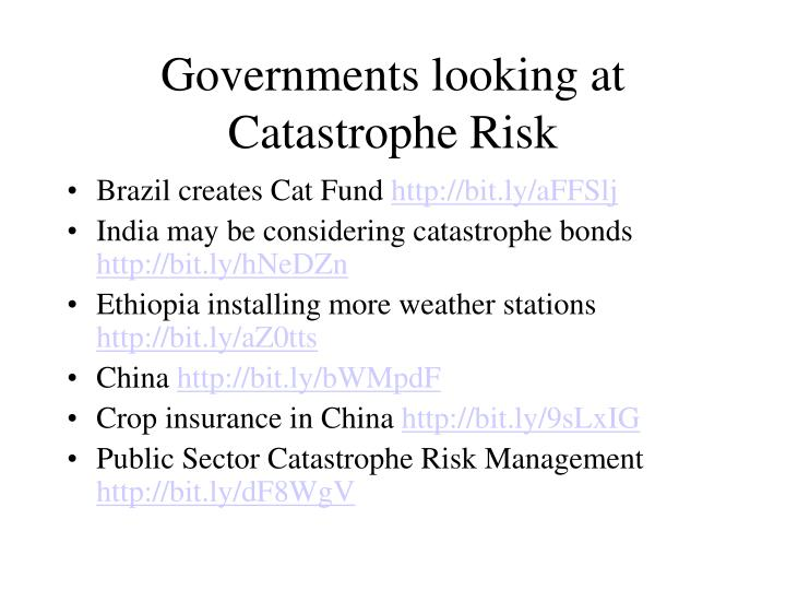 Governments looking at catastrophe risk